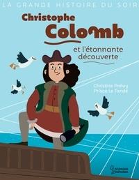 Christine Palluy - Christophe Colomb et l'étonnante découverte.