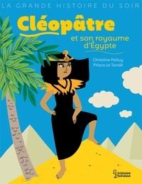 Christine Palluy - Cléopâtre et son royaume d'Egypte.