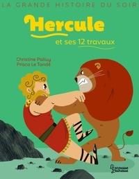 Christine Palluy - Hercule et ses 12 travaux.