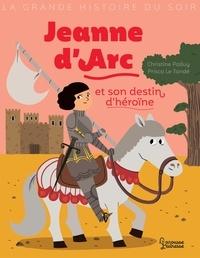 Christine Palluy - Jeanne d'Arc et son destin d'heroïne.