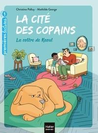 Christine Palluy - La cité des copains - La colère de Raoul GS/CP 5/6 ans.