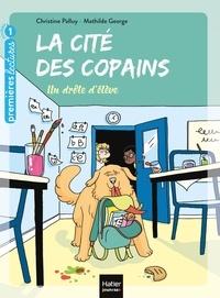 Christine Palluy et Mathilde George - La cité des copains Tome 1 : Un drôle d'élève.