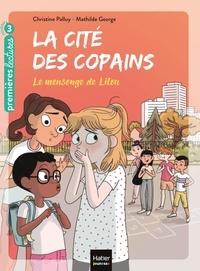 Christine Palluy et Mathilde George - La cité des copains Tome 7 : Le mensonge de Lilou.