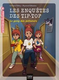 Christine Palluy - Les enquêtes des Tip Top - Le gang des pollueurs CE1/CE2 dès 7 ans.