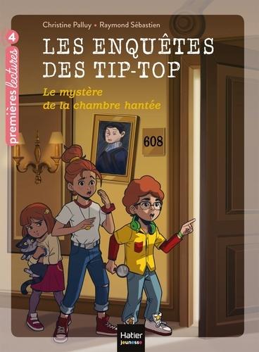 Les enquêtes des Tip Top - Le mystère de la chambre hantée CE1/CE2 dès 7 ans