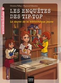 Christine Palluy - Les enquêtes des Tip Top - Le secret de la bibliothèque jaune CE1/CE2  dès 7 ans.
