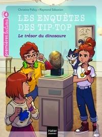 Christine Palluy - Les enquêtes des Tip Top - Le trésor du dinosaure CP/CE1 dès 7 ans.