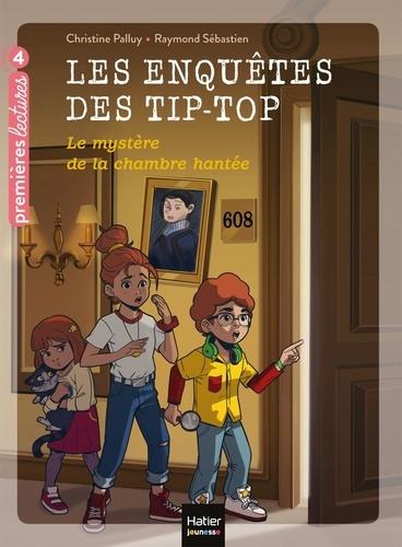 Les enquêtes des Tip-Top Tome 2 Le mystère de la chambre hantée