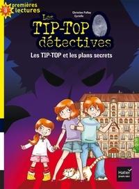 Christine Palluy et  Cyrielle - Les Tip-Top détectives Tome 1 : Les Tip-Top et les plans secrets.