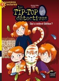 Christine Palluy et  Cyrielle - Les Tip-Top détectives Tome 2 : Qui a enlevé Odilon ?.