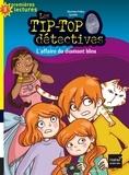 Christine Palluy et  Cyrielle - Les Tip-Top détectives Tome 5 : L'affaire du diamant bleu.