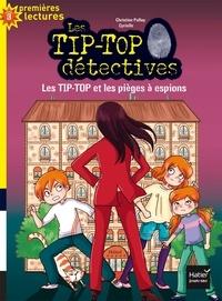 Christine Palluy et  Cyrielle - Les Tip-Top détectives Tome 6 : Les Tip-Top et les pièges à espions.