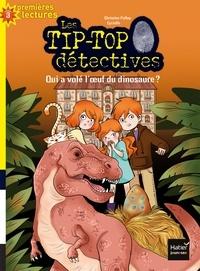 Christine Palluy et  Cyrielle - Les Tip-Top détectives Tome 8 : Qui a volé l'oeuf du dinosaure ?.