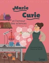 Christine Palluy - Marie Curie et l'amour des sciences.