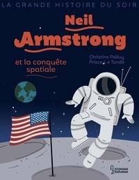 Christine Palluy - Neil Armstrong et la conquête spatiale.