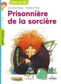 Christine Palluy et Frédéric Pillot - Prisonnière de la sorcière.