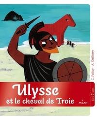 Christine Palluy et Aurélie Guillerey - Ulysse et le cheval de Troie.