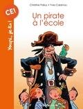 Christine Palluy et Yves Calarnou - Un pirate à l'école.