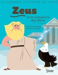 Christine Palluy et Prisca Le Tandé - Zeus et la naissance des dieux.