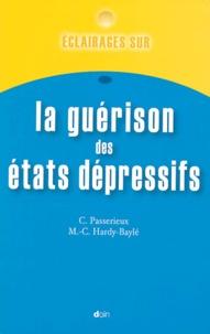 Christine Passerieux et Marie-Christine Hardy-Baylé - Eclairages sur la guérison des états dépressifs.