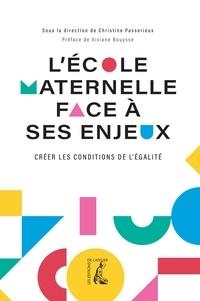 Christine Passerieux et Viviane Bouysse - L'école maternelle face à ses enjeux.
