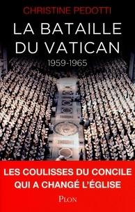 Christine Pedotti - La bataille du Vatican 1959-1965.