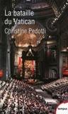 Christine Pedotti - La bataille du Vatican - 1959-1965.