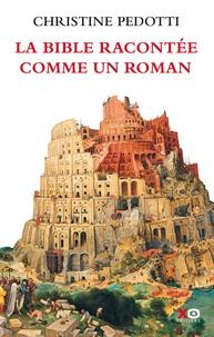 Christine Pedotti - La Bible racontée comme un roman.