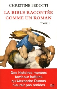 Christine Pedotti - La Bible racontée comme un roman - Tome 2.