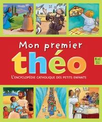 Christine Pedotti - Mon premier théo - L'encyclopédie catholique des petits enfants.
