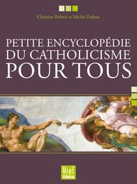 Christine Pedotti et Michel Dubost - Petite encyclopédie du catholicisme pour tous.