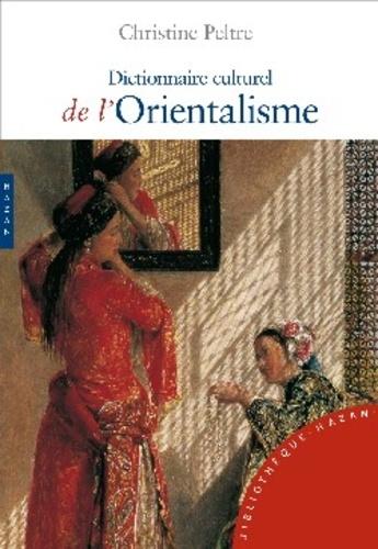 Christine Peltre - Dictionnaire culturel de l'Orientalisme.