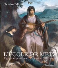 Christine Peltre - L'Ecole de Metz : figures et pratiques d'artistes au XIXe siècle.