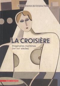 Christine Peltre - La croisière - Imaginaires maritimes (XIXe-XXIe siècles).