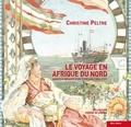 Christine Peltre - Le voyage en Afrique du Nord - Images et mirages d'un tourisme.