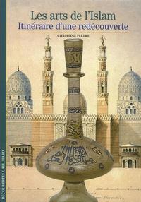 Christine Peltre - Les arts de l'Islam - Itinéraire d'une découverte.