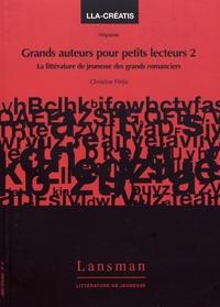 Christine Pérès - Grands auteurs pour petits lecteurs - Volume 2, La littérature de jeunesse des grands romanciers.