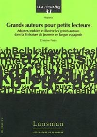 Christine Pérès - Grands auteurs pour petits lecteurs - Adapter, traduire et illustrer les grands auteurs dans la littérature de jeunesse en langue espagnole.