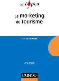 Christine Petr - Le Marketing du tourisme - 2e éd..