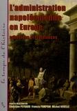 Christine Peyrard et Francis Pomponi - L'administration napoléonienne en Europe - Adhésions et résistances.