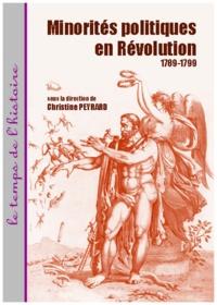 Christine Peyrard - Minorités politiques en Révolution - 1789-1799.
