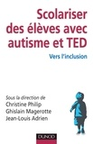 Christine Philip et Ghislain Magerotte - Scolariser des élèves avec autisme et TED - Vers l'inclusion.