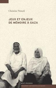Christine Pirinoli - Jeux et enjeux de mémoire à Gaza.