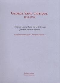 Christine Planté - George Sand critique (1833-1876) - Textes de George Sand sur la littérature.