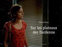 Christine Plenus - Sur les plateaux des Dardenne.