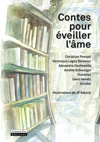 Christine Pompéï et Véronique Lagny-Delatour - Contes pour éveiller l'âme.