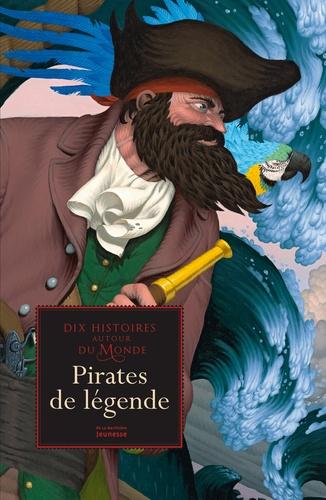 Christine Pompéï et Antoine Ronzon - Dix histoires autour du monde - Pirates de légende.