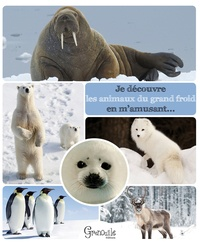 Christine Pompéï - Je découvre les animaux du grand froid en m'amusant....