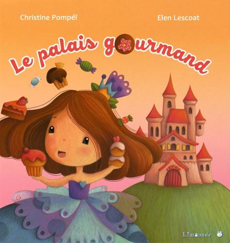 Christine Pompéï et Elen Lescoat - Le palais gourmand.