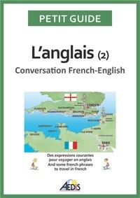 Christine Ponchon et Jeanne-F Tardieu - L'anglais - Tome 2, Conversation French-English.